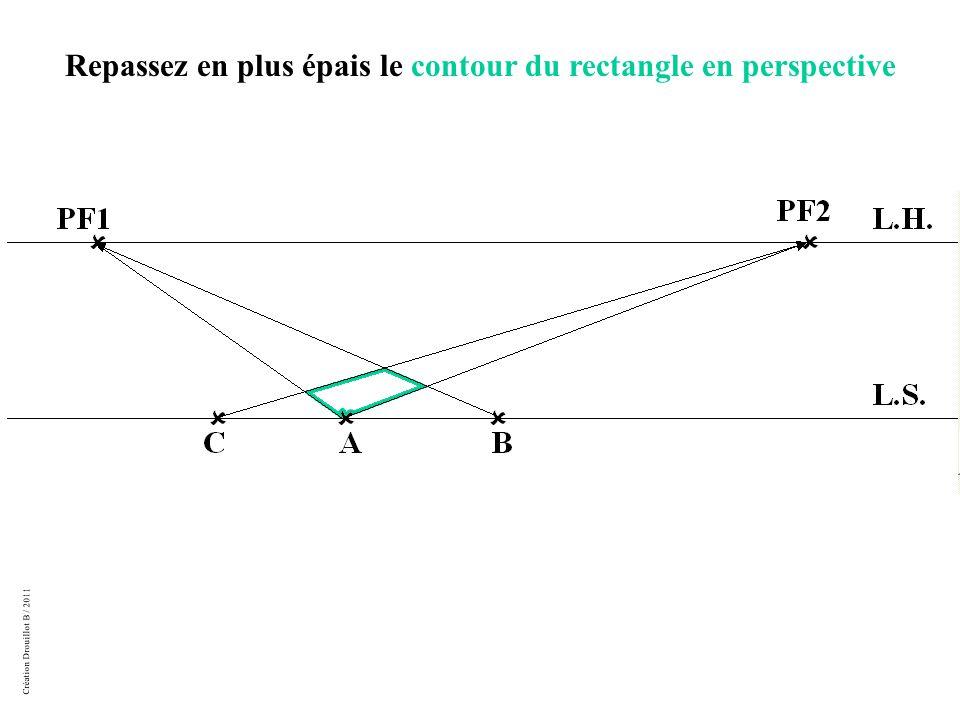 Création Drouillot B / 2011 Repassez en plus épais le contour du rectangle en perspective