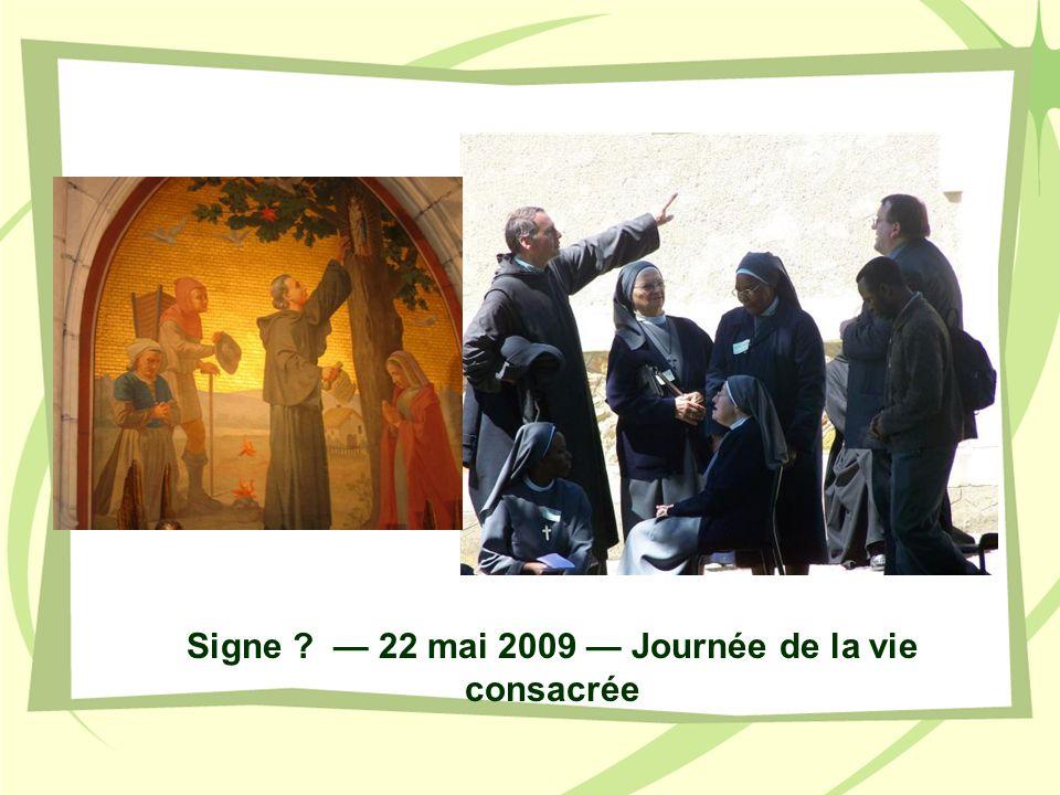 Signe — 22 mai 2009 — Journée de la vie consacrée