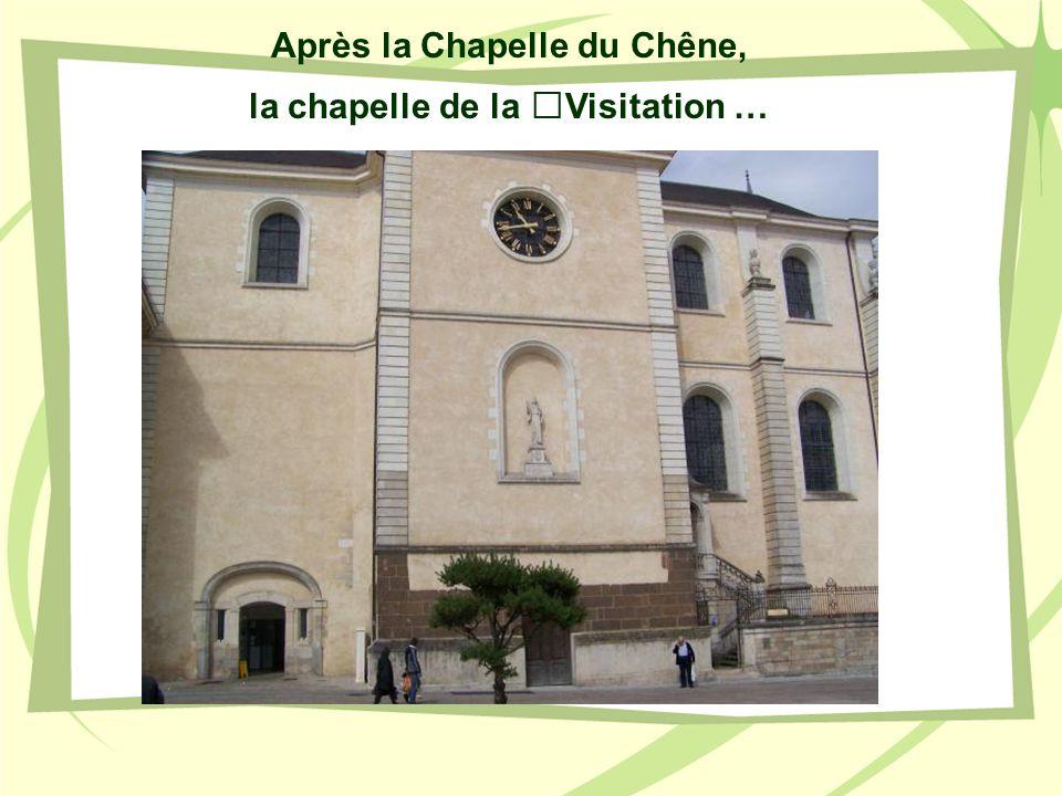 Après la Chapelle du Chêne, la chapelle de la Visitation …