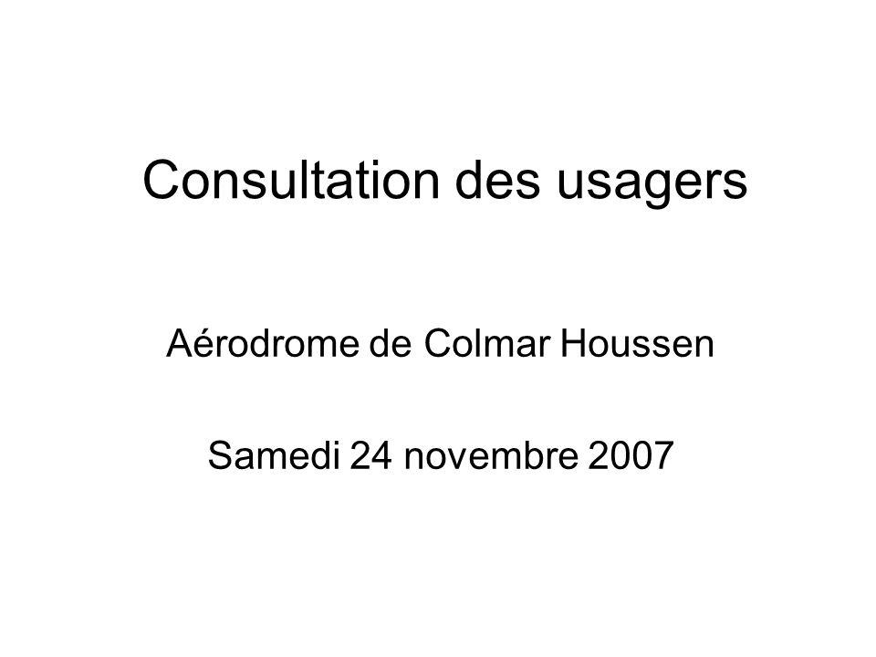 Consultation des usagers Aérodrome de Colmar Houssen Samedi 24 novembre 2007