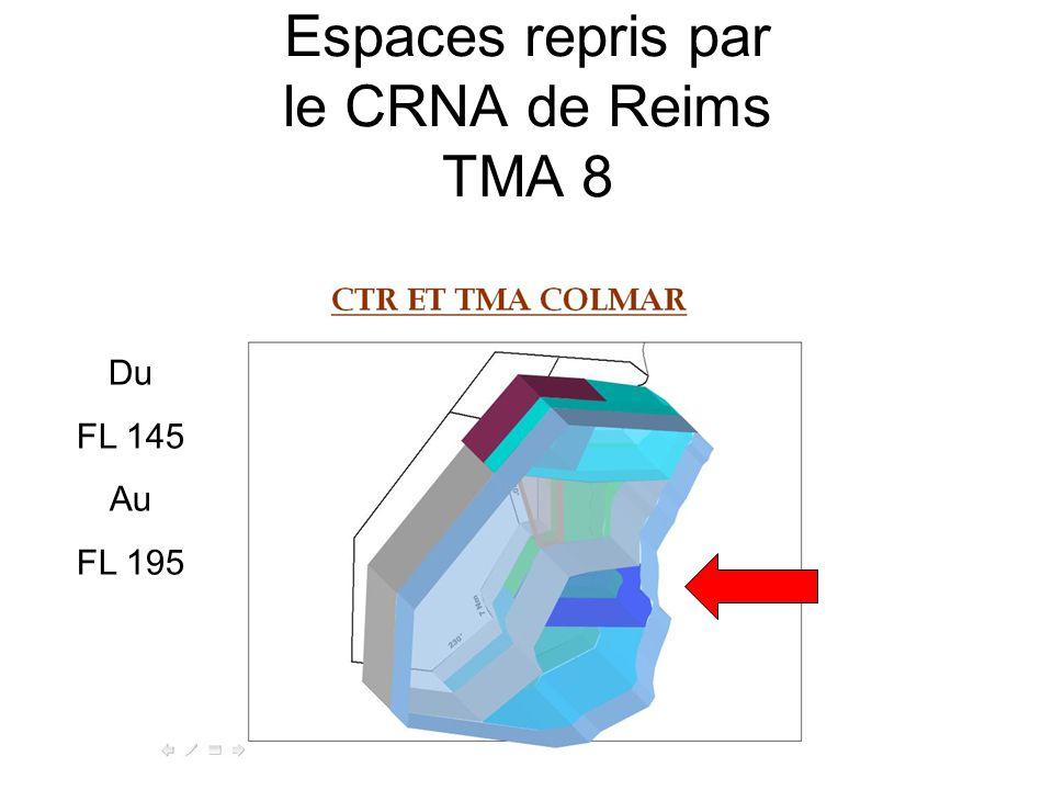 Espaces repris par le CRNA de Reims TMA 8 Du FL 145 Au FL 195