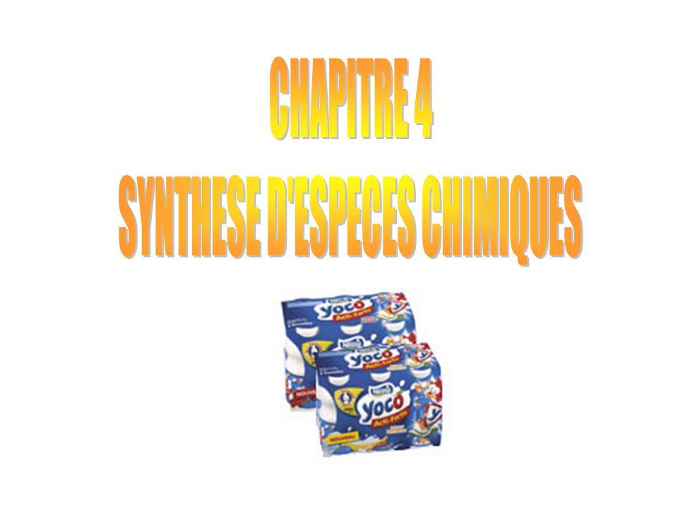 CHAPITRE 4 : SYNTHESE D'ESPECES CHIMIQUES