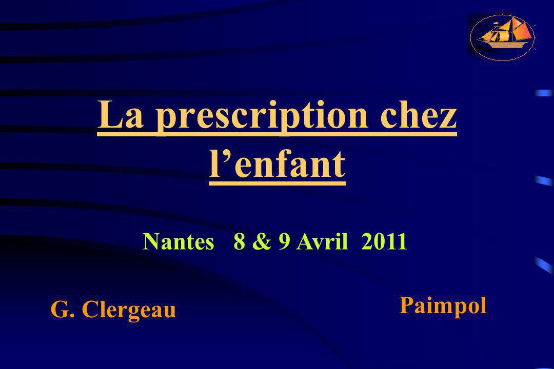 La prescription chez l'enfant G. Clergeau Paimpol Nantes 8 & 9 Avril 2011