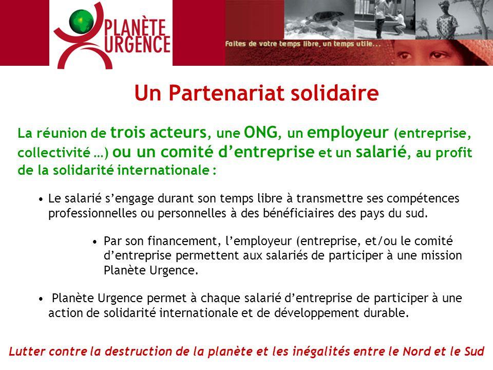 Un Partenariat solidaire La réunion de trois acteurs, une ONG, un employeur (entreprise, collectivité …) ou un comité d'entreprise et un salarié, au p
