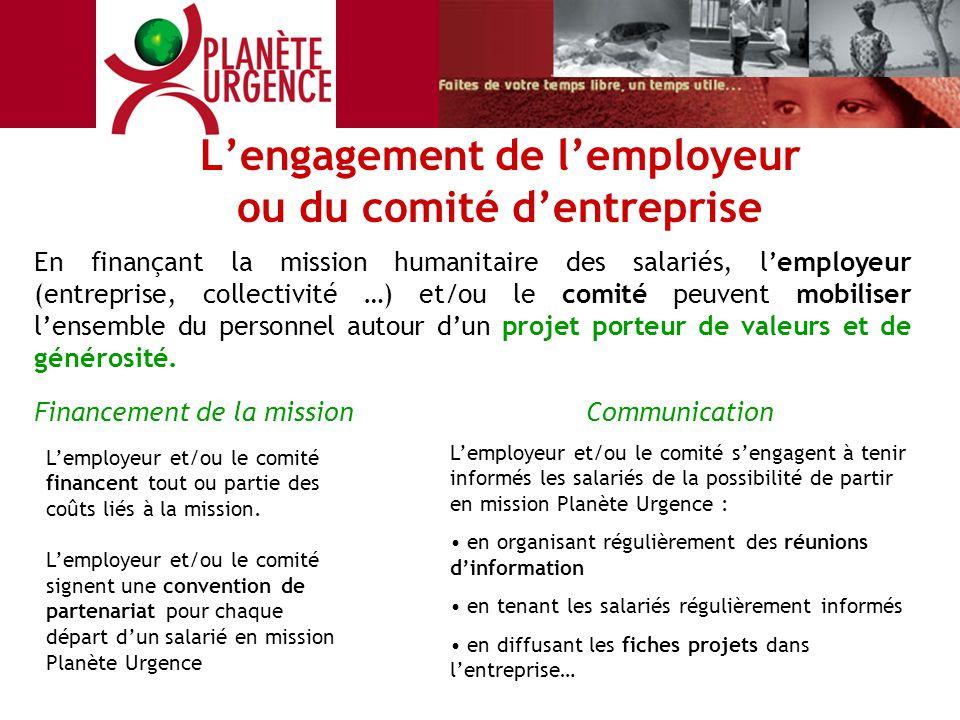 En finançant la mission humanitaire des salariés, l'employeur (entreprise, collectivité …) et/ou le comité peuvent mobiliser l'ensemble du personnel a