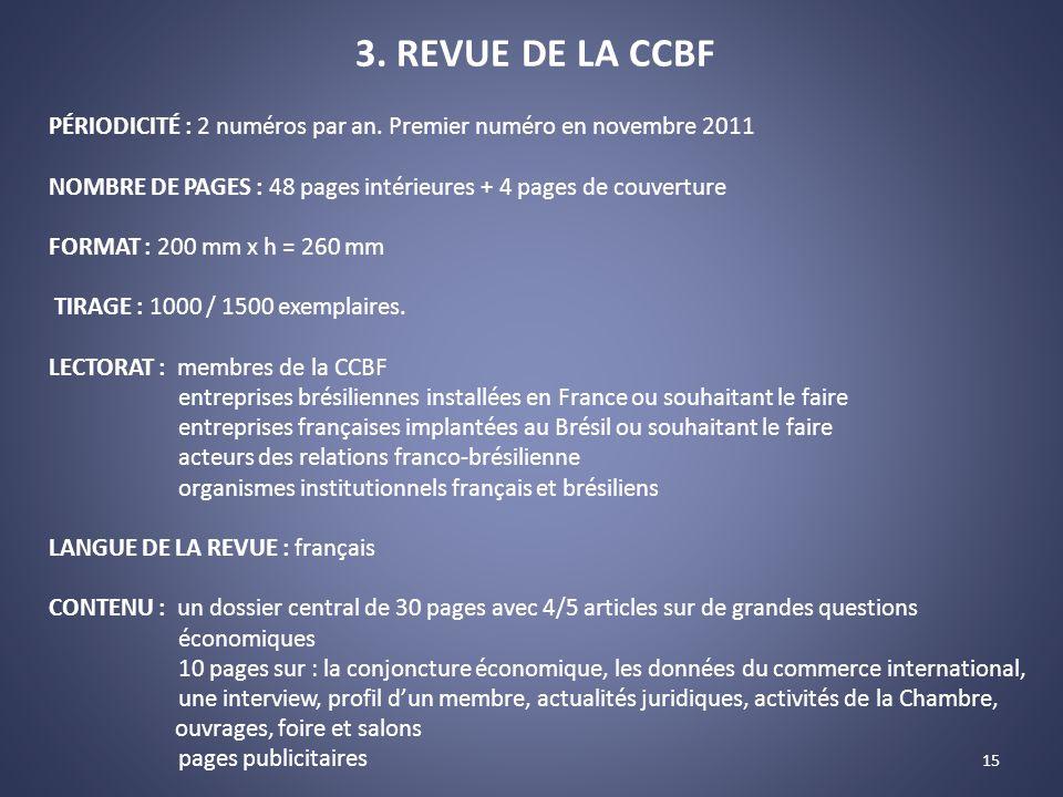 15 3. REVUE DE LA CCBF PÉRIODICITÉ : 2 numéros par an.