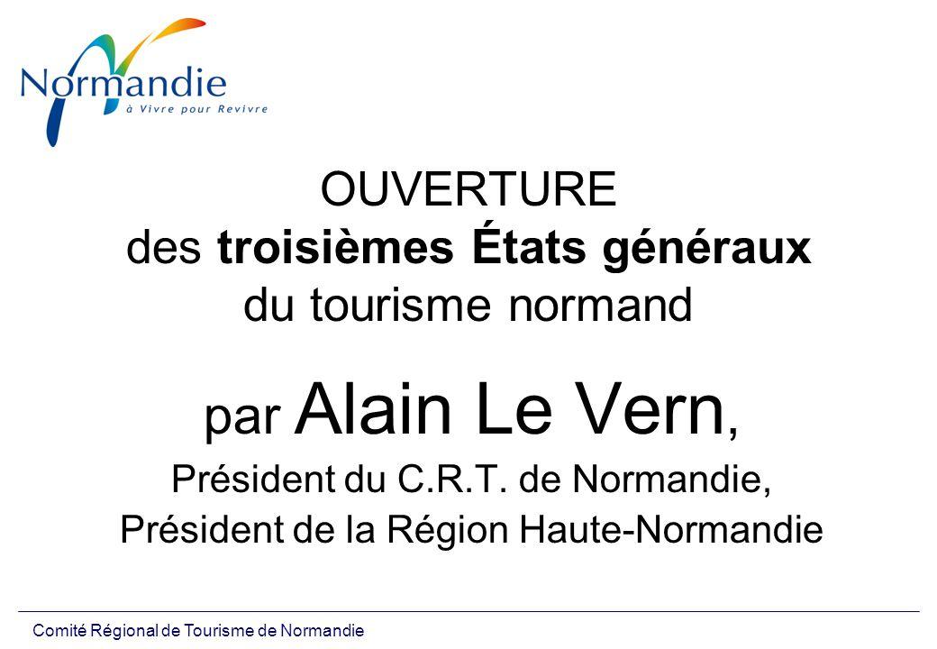 OUVERTURE des troisièmes États généraux du tourisme normand par Alain Le Vern, Président du C.R.T.