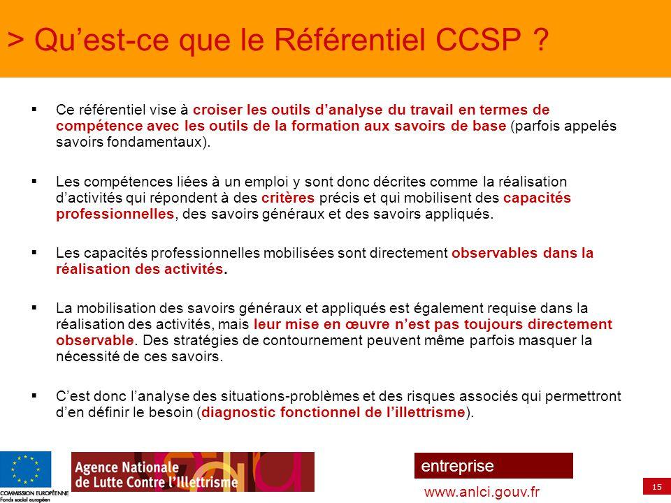 15 entreprise www.anlci.gouv.fr > Qu'est-ce que le Référentiel CCSP ?  Ce référentiel vise à croiser les outils d'analyse du travail en termes de com