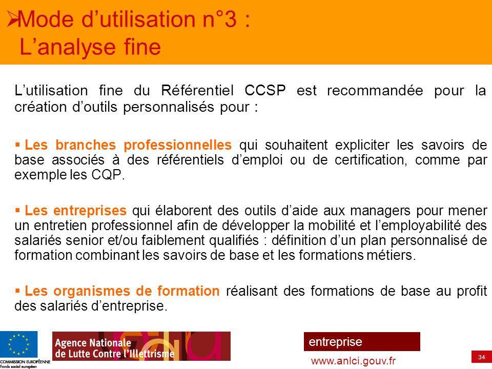 34 entreprise www.anlci.gouv.fr  Mode d'utilisation n°3 : L'analyse fine L'utilisation fine du Référentiel CCSP est recommandée pour la création d'ou