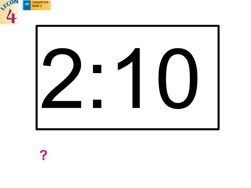 2:10 ?