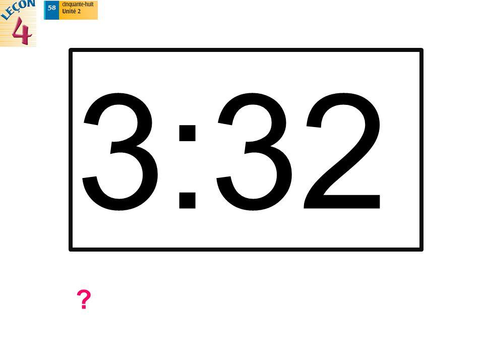 3:32 ?