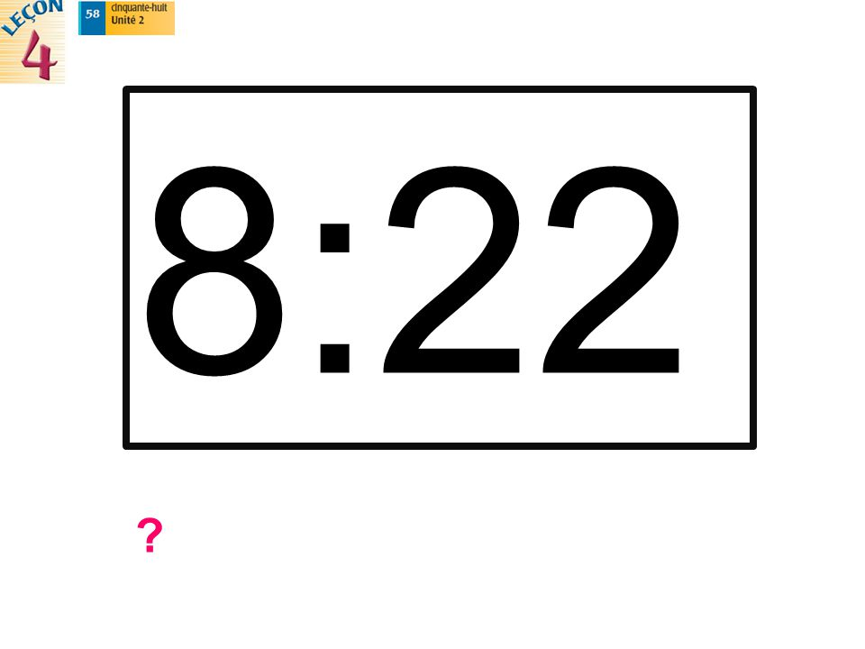 8:22 ?