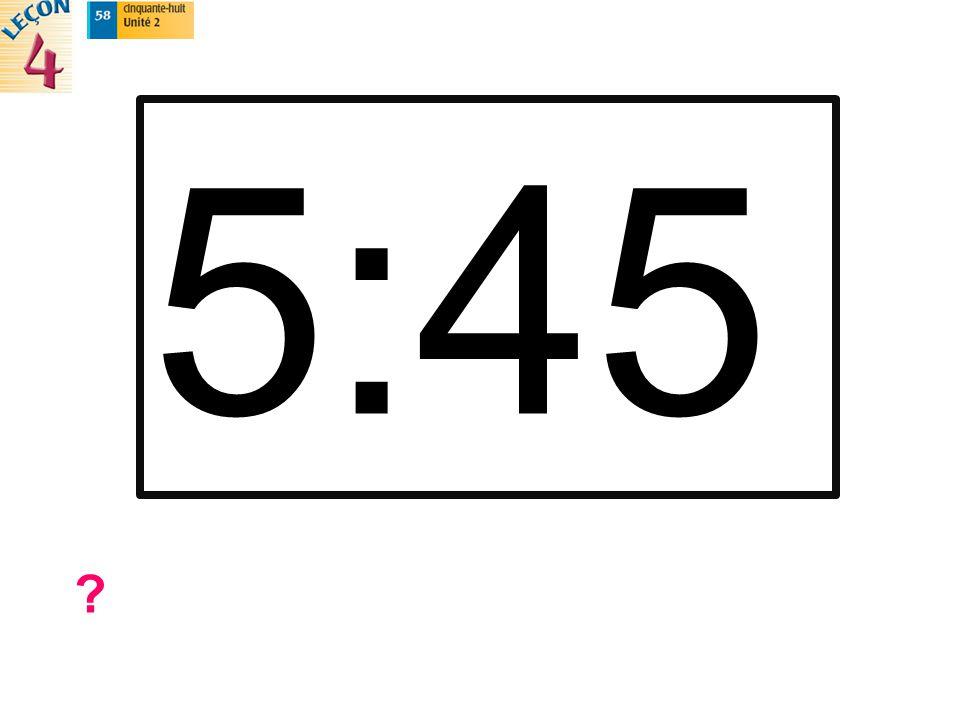 5:45 ?