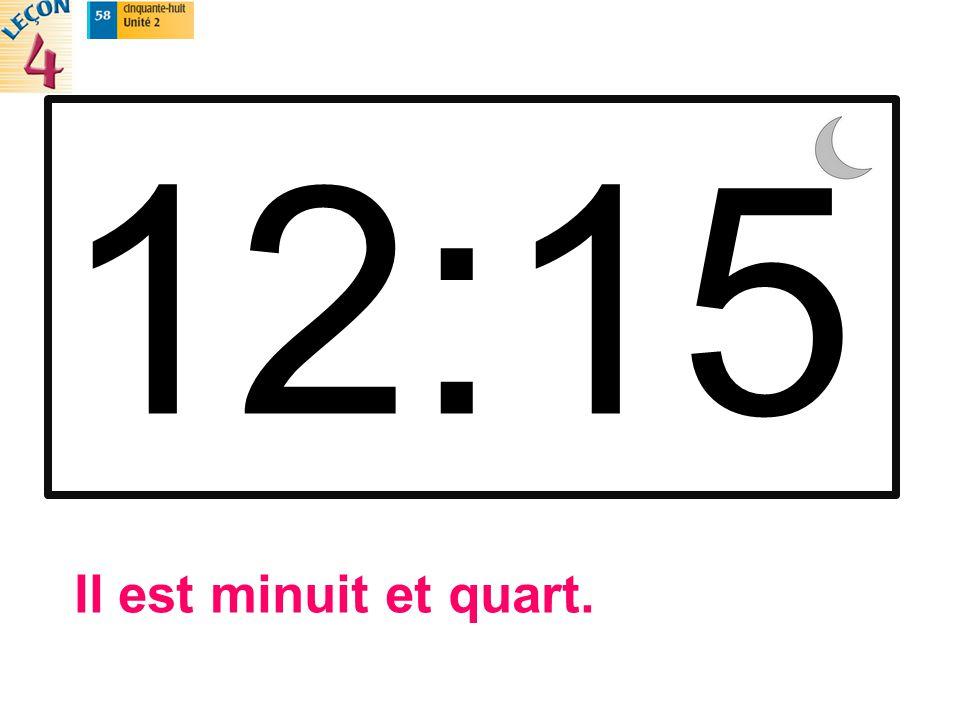 Il est minuit et quart.