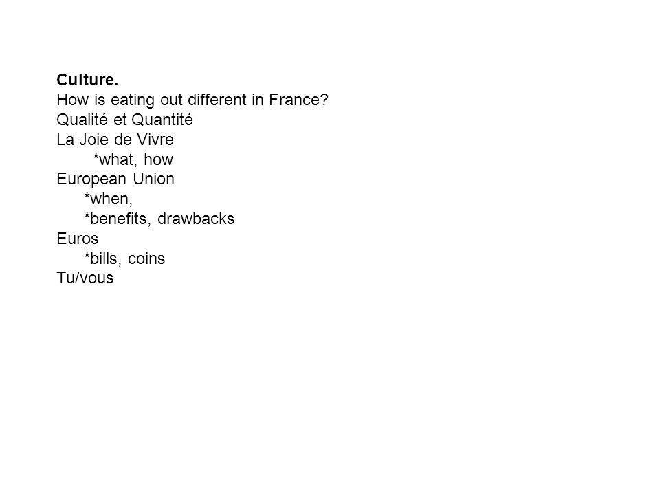 Culture. How is eating out different in France.