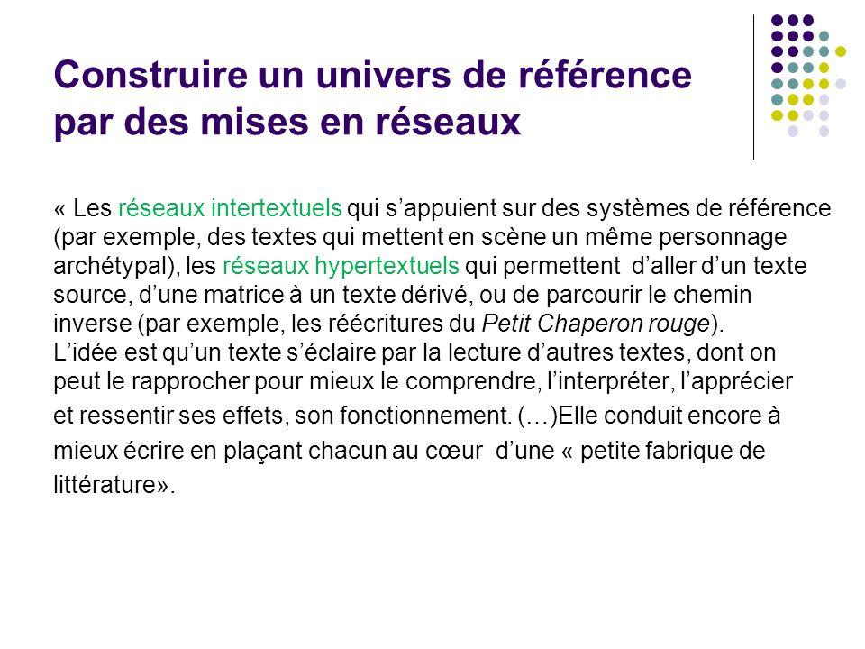 Construire un univers de référence par des mises en réseaux « Les réseaux intertextuels qui s'appuient sur des systèmes de référence (par exemple, des