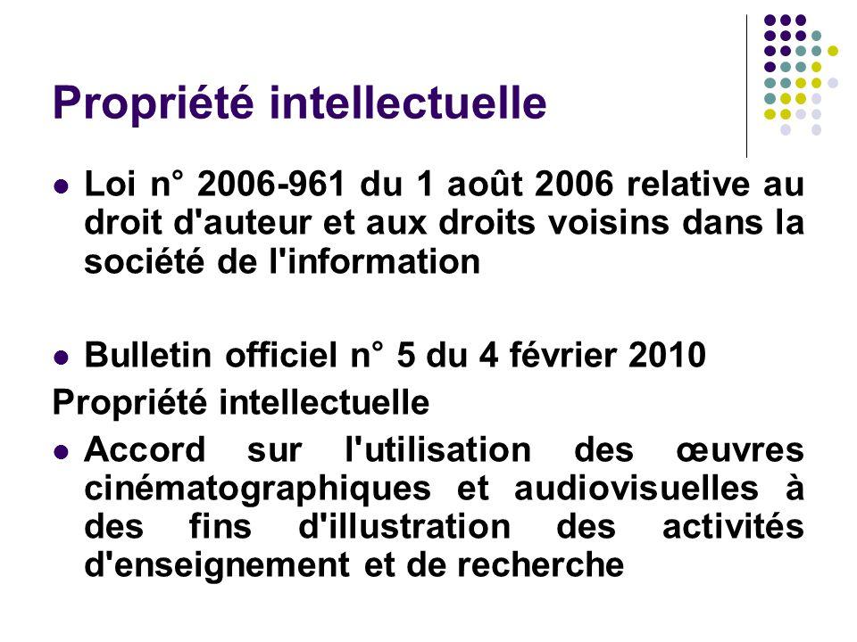 Propriété intellectuelle Loi n° 2006-961 du 1 août 2006 relative au droit d'auteur et aux droits voisins dans la société de l'information Bulletin off