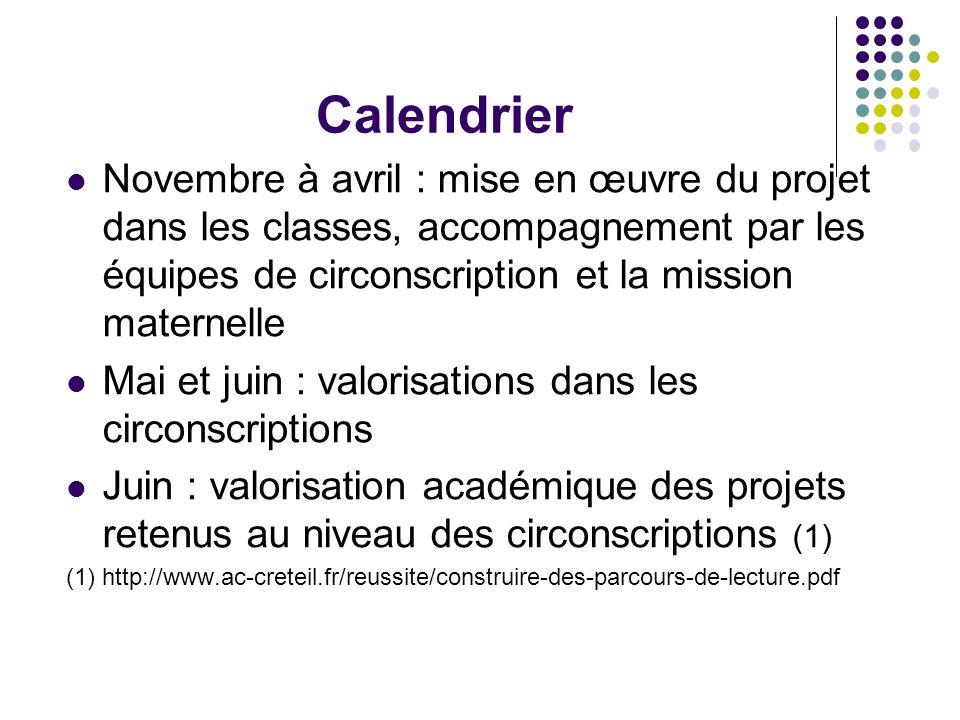 Calendrier Novembre à avril : mise en œuvre du projet dans les classes, accompagnement par les équipes de circonscription et la mission maternelle Mai