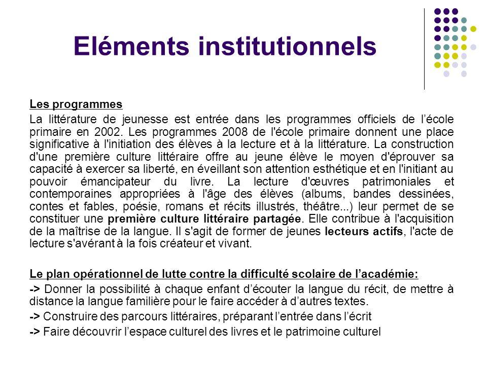 Eléments institutionnels Les programmes La littérature de jeunesse est entrée dans les programmes officiels de l'école primaire en 2002. Les programme