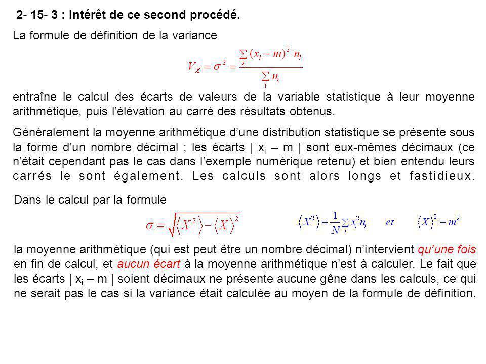 2- 15- 3 : Intérêt de ce second procédé. La formule de définition de la variance la moyenne arithmétique (qui est peut être un nombre décimal) n'inter