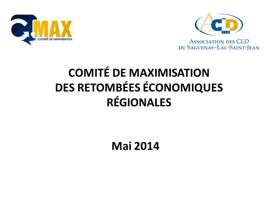 COMITÉ DE MAXIMISATION DES RETOMBÉES ÉCONOMIQUES RÉGIONALES Mai 2014