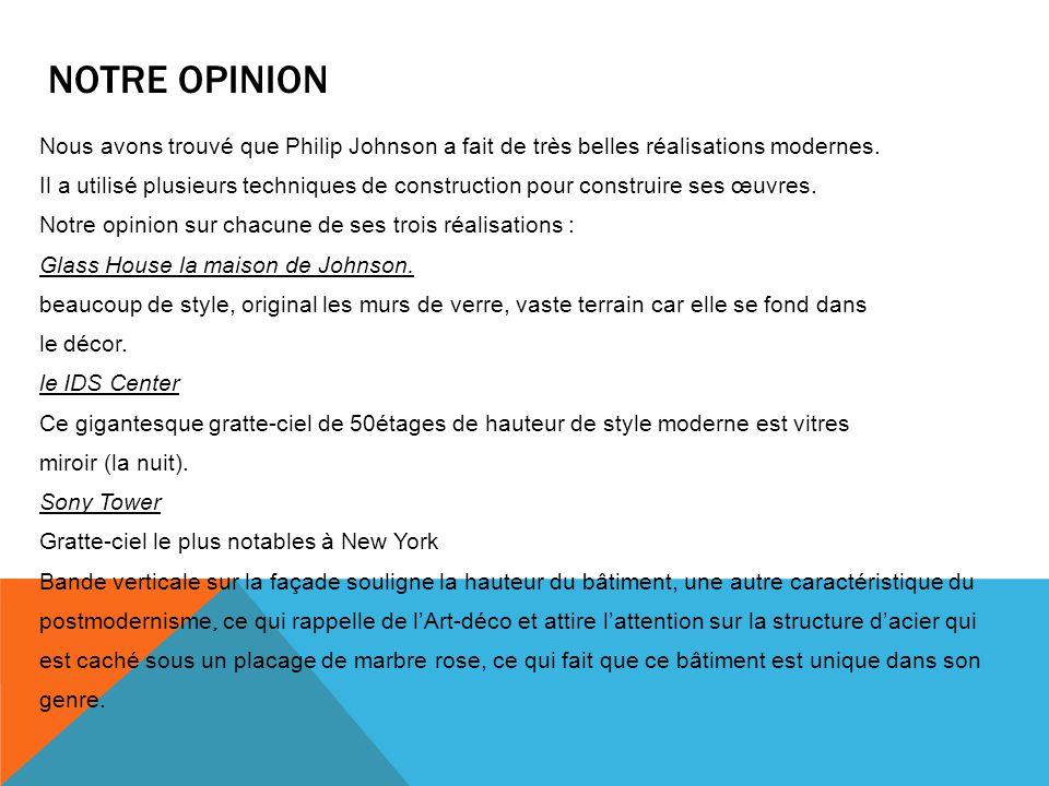 CONCLUSION Pour conclure, Philip Johnson l un des architectes les plus créatifs de la seconde moitié du XXe siècle.