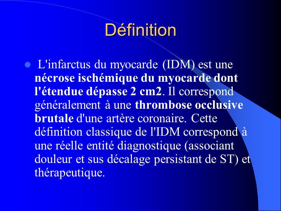 Définition (2) Une nouvelle définition de l infarctus a été proposée récemment (conférence de consensus européenne et américaine, 2000) qui est différente car elle repose sur une définition biologique (ascension des marqueurs de l infarctus - troponines et MB-CK).