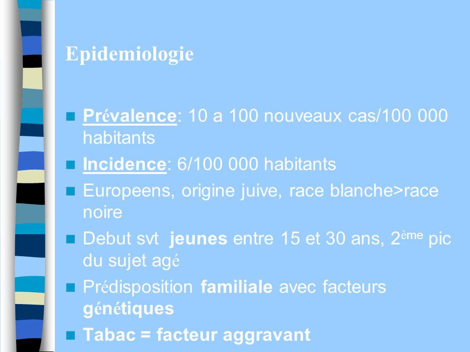 Epidemiologie Pr é valence: 10 a 100 nouveaux cas/100 000 habitants Incidence: 6/100 000 habitants Europeens, origine juive, race blanche>race noire D