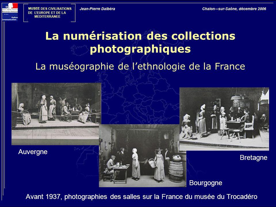 La numérisation des collections photographiques La muséographie de l'ethnologie de la France Auvergne Bourgogne Bretagne Avant 1937, photographies des
