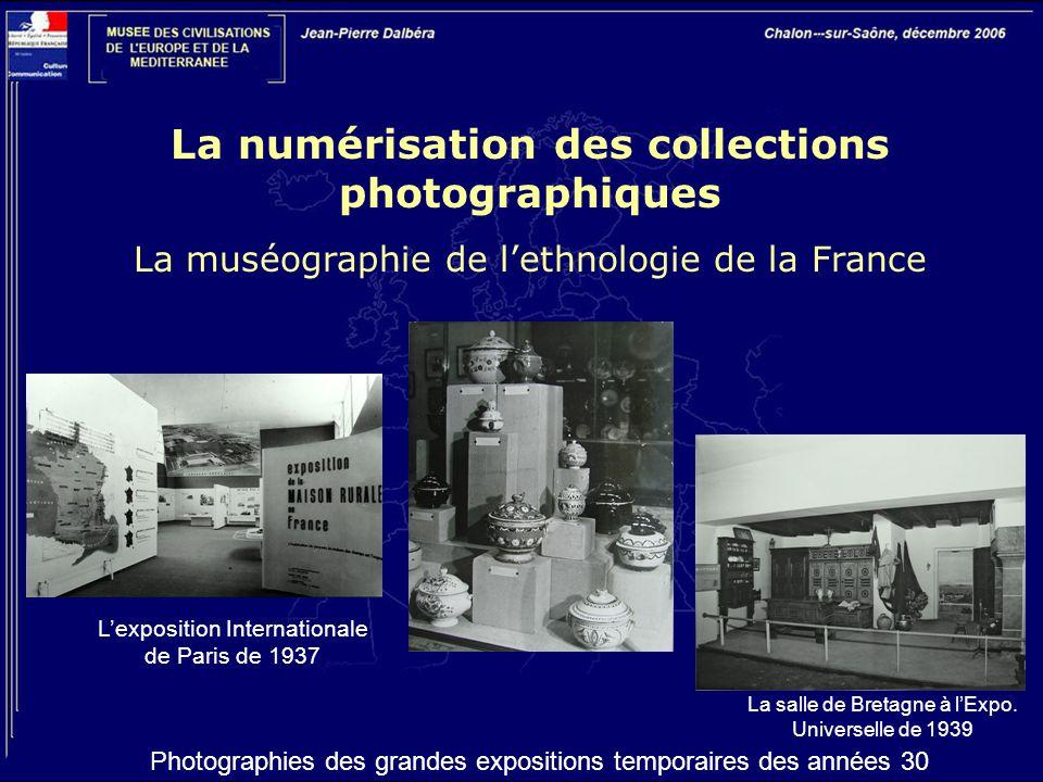 La numérisation des collections photographiques La muséographie de l'ethnologie de la France Photographies des grandes expositions temporaires des ann