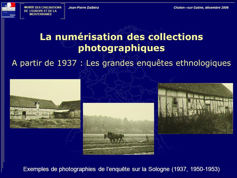 La numérisation des collections photographiques A partir de 1937 : Les grandes enquêtes ethnologiques Exemples de photographies de l'enquête sur la So