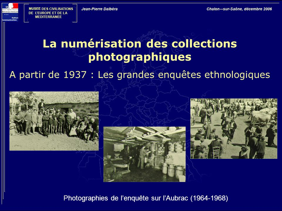 La numérisation des collections photographiques A partir de 1937 : Les grandes enquêtes ethnologiques Photographies de l'enquête sur l'Aubrac (1964-19