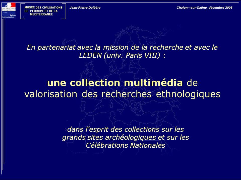 En partenariat avec la mission de la recherche et avec le LEDEN (univ. Paris VIII) : une collection multimédia de valorisation des recherches ethnolog