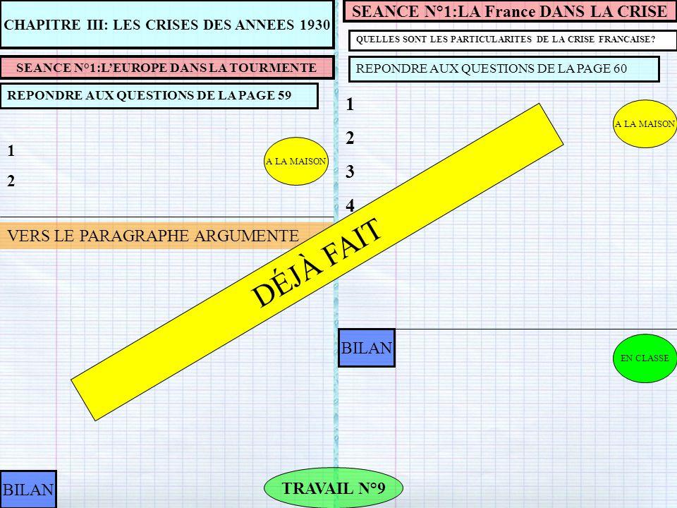 A LA MAISON SEANCE N°3:LE FRONT POPULAIRE REPONDRE AUX QUESTIONS DE LA PAGE 62 TRAVAIL N°10 BILAN DOSSIER: UNE VIE PLUS BELLE REPONDRE AUX QUESTIONS DE LA PAGE 65 123456123456 A LA MAISON BILAN EN CLASSE 1234512345 DÉJÀ FAIT