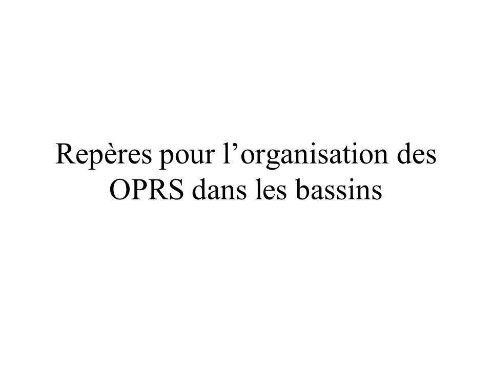 Repères pour l'organisation des OPRS dans les bassins