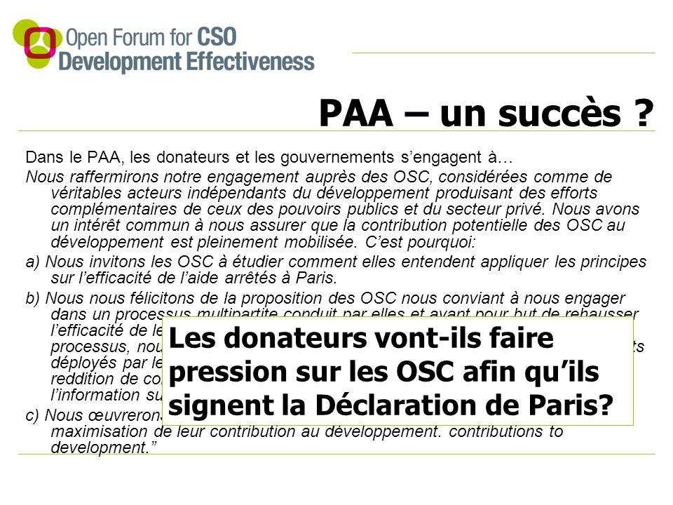 PAA – un succès ? Dans le PAA, les donateurs et les gouvernements s'engagent à… Nous raffermirons notre engagement auprès des OSC, considérées comme d