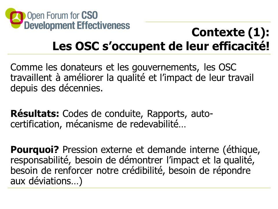 Contexte (1): Les OSC s'occupent de leur efficacité! Comme les donateurs et les gouvernements, les OSC travaillent à améliorer la qualité et l'impact