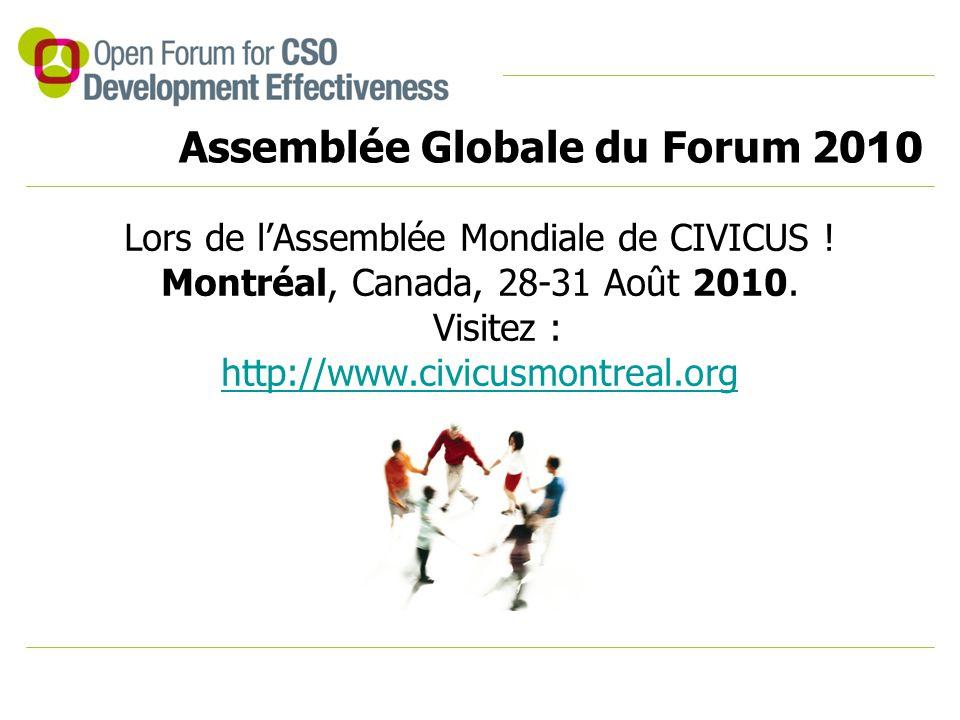 Assemblée Globale du Forum 20 10 Lors de l'Assemblée Mondiale de CIVICUS ! Montréal, Canada, 28-31 Août 2010. Visitez : http://www.civicusmontreal.org