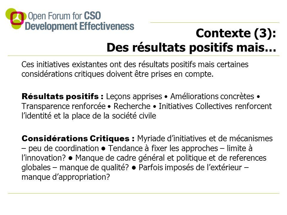 Contexte (3): Des résultats positifs mais… Ces initiatives existantes ont des résultats positifs mais certaines considérations critiques doivent être
