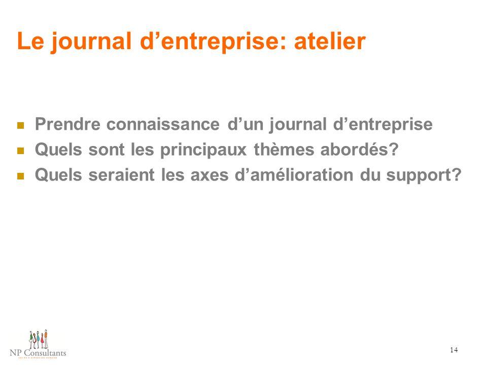 Le journal d'entreprise: atelier 14 Prendre connaissance d'un journal d'entreprise Quels sont les principaux thèmes abordés? Quels seraient les axes d