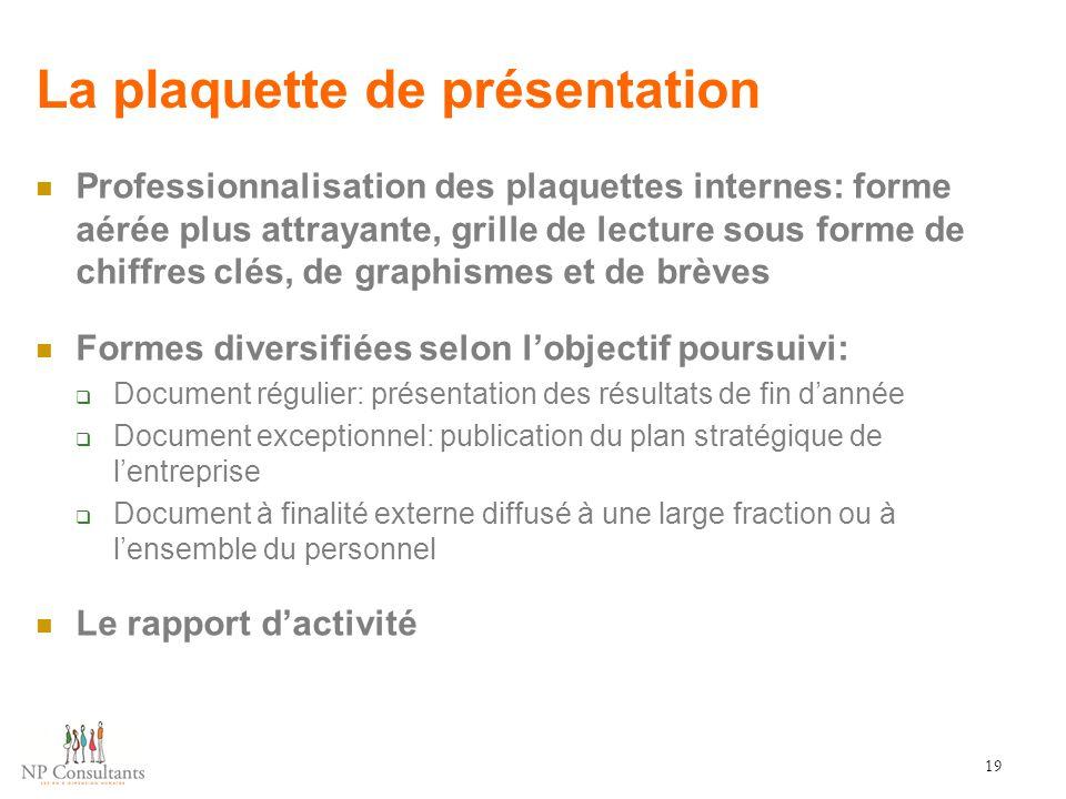 La plaquette de présentation Professionnalisation des plaquettes internes: forme aérée plus attrayante, grille de lecture sous forme de chiffres clés,
