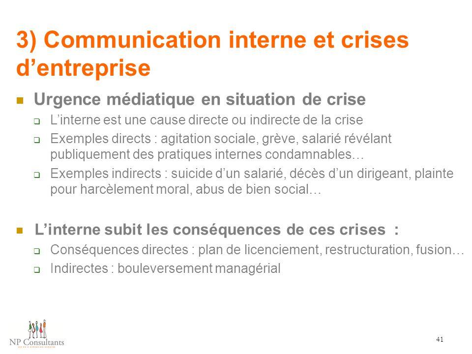 3) Communication interne et crises d'entreprise 41 Urgence médiatique en situation de crise  L'interne est une cause directe ou indirecte de la crise