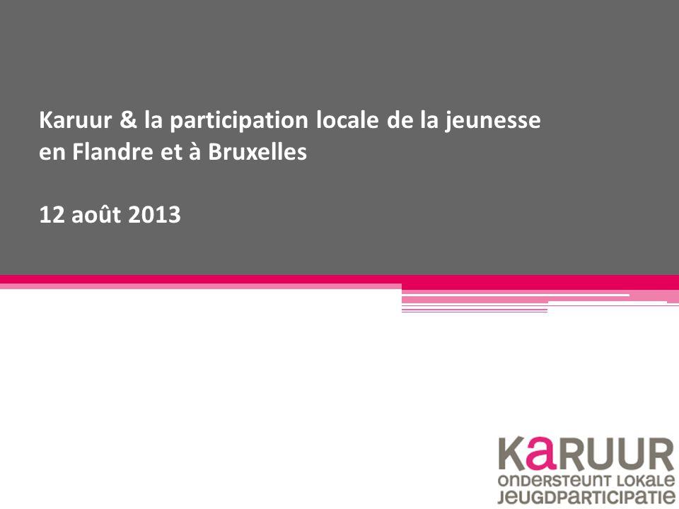Karuur & la participation locale de la jeunesse en Flandre et à Bruxelles 12 août 2013