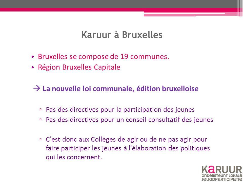 Bruxelles se compose de 19 communes. Région Bruxelles Capitale  La nouvelle loi communale, édition bruxelloise ▫ Pas des directives pour la participa