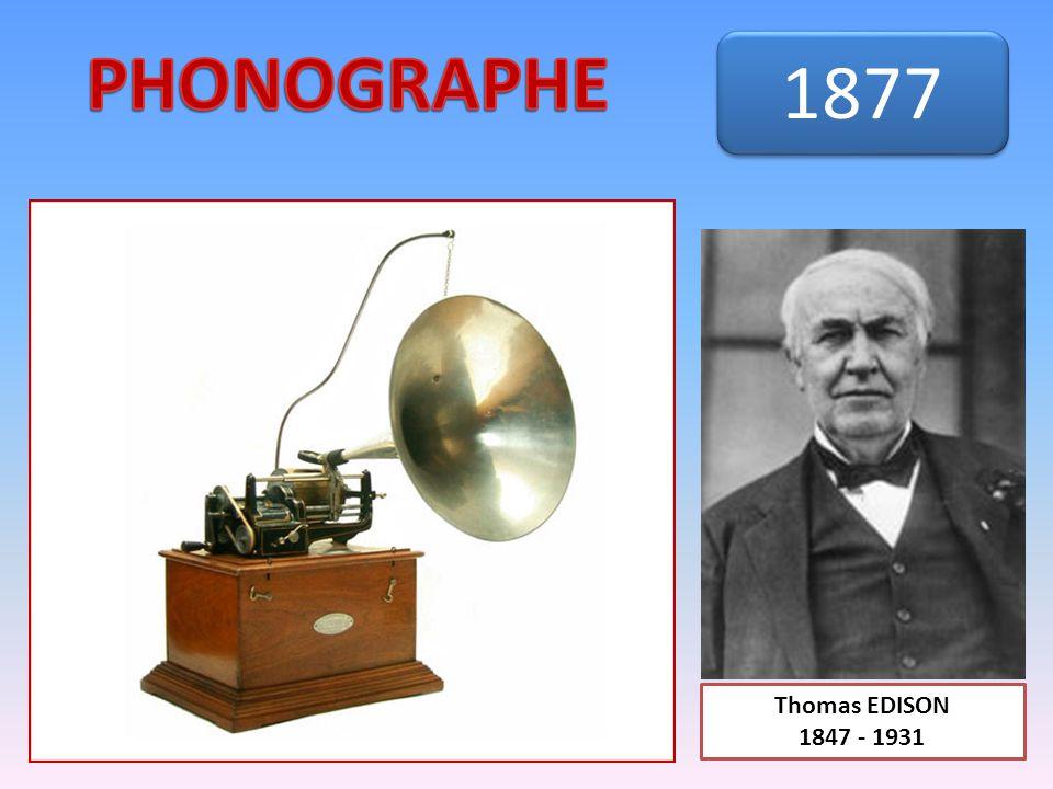 Thomas EDISON 1847 - 1931 1877