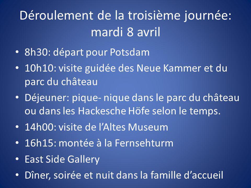 Déroulement de la troisième journée: mardi 8 avril 8h30: départ pour Potsdam 10h10: visite guidée des Neue Kammer et du parc du château Déjeuner: piqu