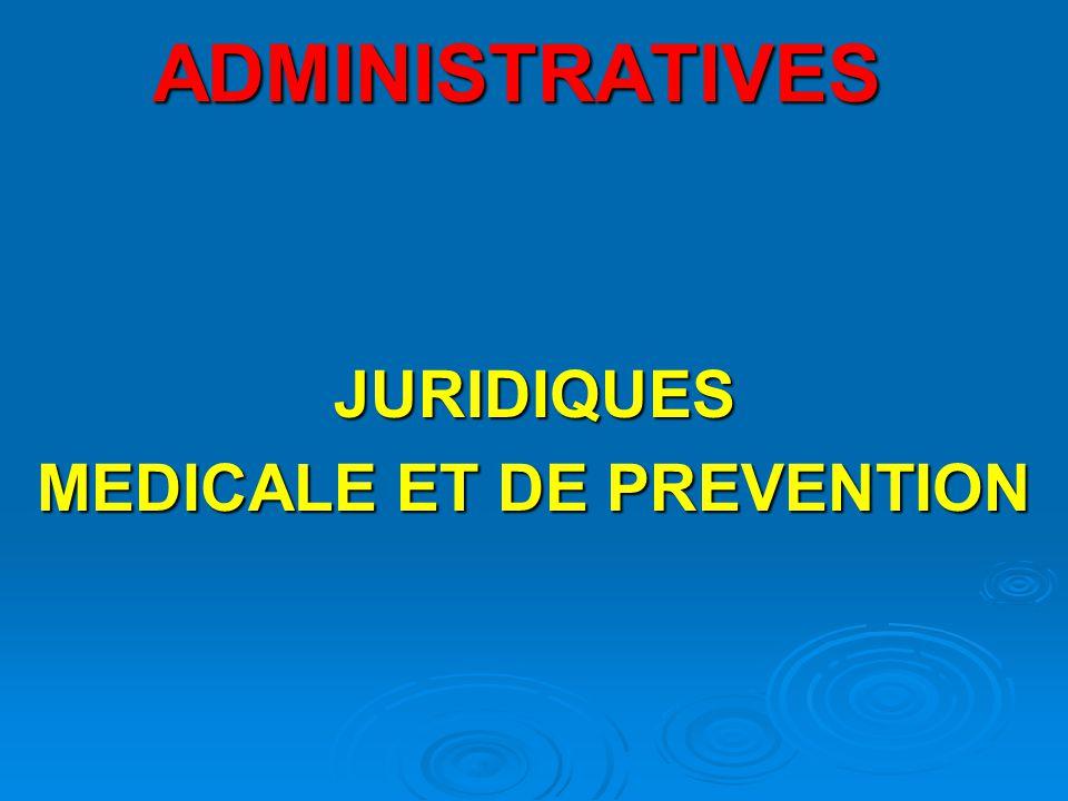 ADMINISTRATIVES JURIDIQUES MEDICALE ET DE PREVENTION