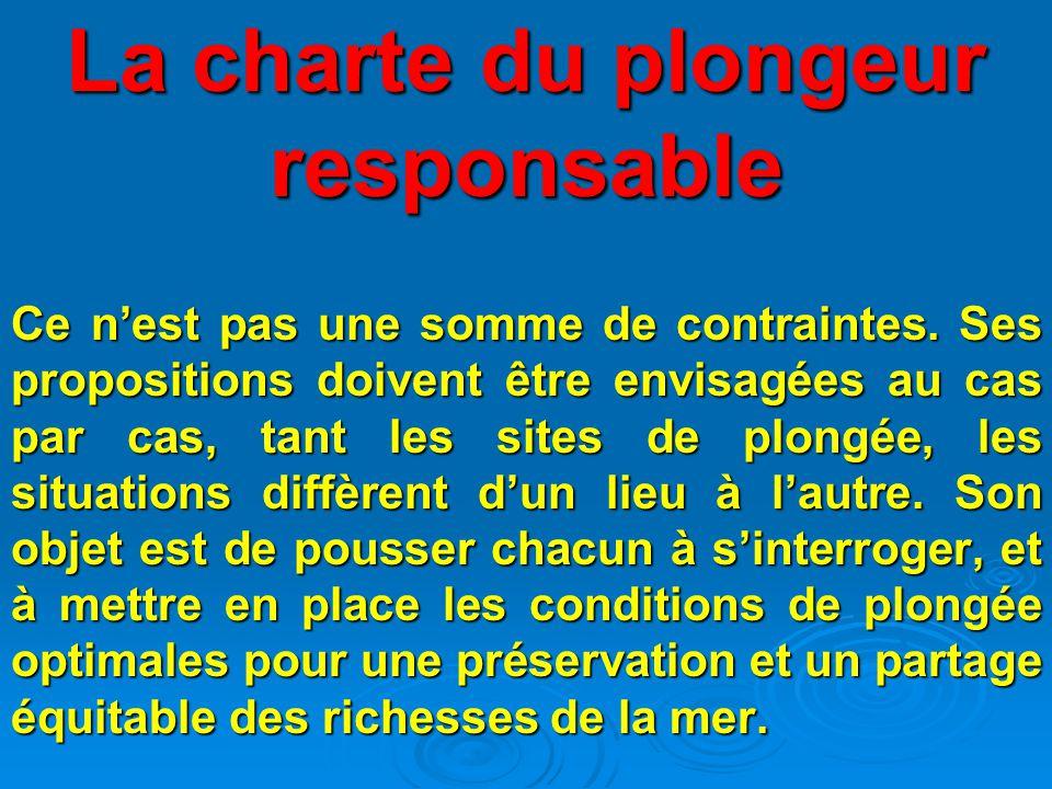 La charte du plongeur responsable Ce n'est pas une somme de contraintes.
