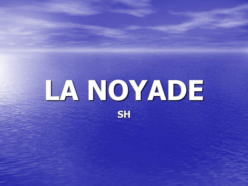 LA NOYADE SH