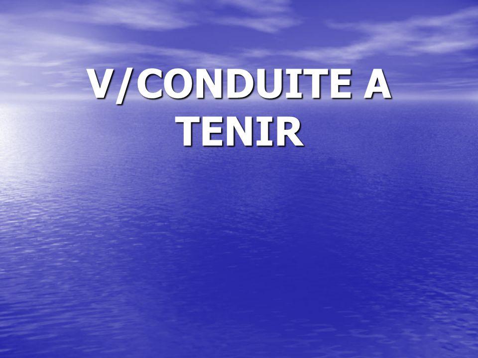 V/CONDUITE A TENIR